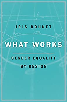 What Works by [Bohnet, Iris]