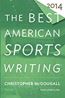 The Best American Sports Writing 2014 (The Best American Series ®)