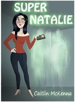 Super Natalie by [McKenna, Caitlin]