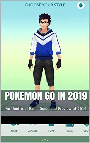 Pokemon Go in 2019: An Unoffic...