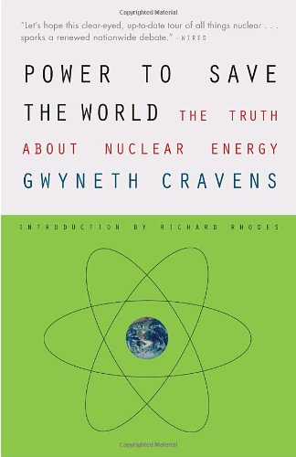 Power to Save the World: The Truth About Nuclear Energy (Vintage) [ペーパーバック] / Gwyneth Cravens (著); Richard Rhodes (序論); Vintage (刊)