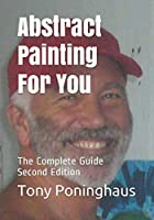 Abstract Painting For You: The Complete Guide Second Edition