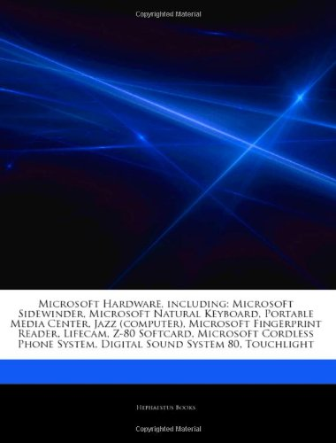 Articles on Microsoft Hardware, Including: Microsoft Sidewinder, Microsoft Natural Keyboard, Portable Media Center, Jazz (Computer), Microsoft Fingerp