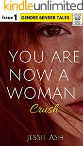 You are Now a Woman: Crush (Gender Bender Tales) (English Edition)