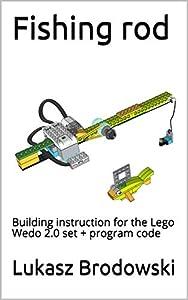 Fishing rod: Building instruction for the Lego Wedo 2.0 set + program code (English Edition)