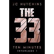 The 33, Interlude 1: Ten Minutes (The 33, Season 1) (English Edition)