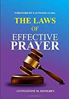 The Laws Of Effective Prayer