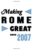 Making Rome Great Since 2007: College Ruled Journal or Notebook (6x9 inches) with 120 pages