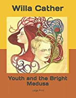Youth and the Bright Medusa: Large Print