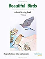 Beautiful Birds Adult Coloring Book Volume 2: Designs for Stress Relief and Relaxation (Coloring Books)