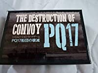 THE DESTRUCTION OF CONVOY PQ17