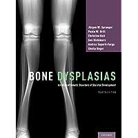 Bone Dysplasias: An Atlas of Genetic Disorders of Skeletal Development (English Edition)