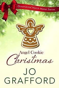 Angel Cookie Christmas (Ornamental Match Maker Series Book 4) by [Grafford, Jo]