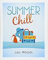 Summer Chill: Adult Coloring Book