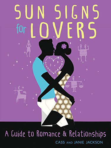 Sun Signs for Lovers: A Guide to Romance and Relationships (English Edition)