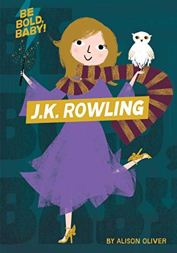 Be Bold, Baby: J.K. Rowling (English Edition)