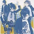 Blue Bad Boy(初回限定盤)(DVD付)()