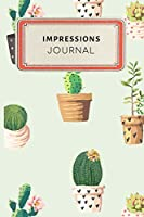 Impressions Journal: Cute Cactus Succulents Dotted Grid Bullet Journal Notebook - 100 pages 6 x 9 inches Log Book (My Passion Hobbies Series Volume 77)