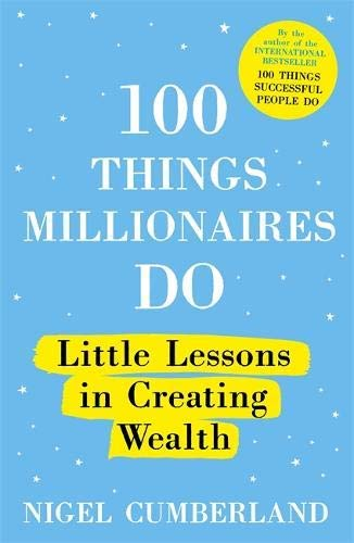 100 Things Millionaires Do: Little lessons in creating wealth (English Edition)