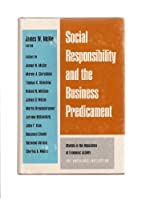 Social Responsibility and the Business Predicament (Studies in the regulation of economic activity)