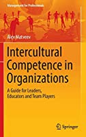 Intercultural Competence in Organizations: A Guide for Leaders, Educators and Team Players (Management for Professionals)