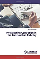 Investigating Corruption in the Construction Industry