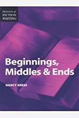 Elements of Fiction Writing - Beginnings, Middles & Ends Kindle Edition