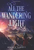 All the Wandering Light (Even the Darkest Stars)