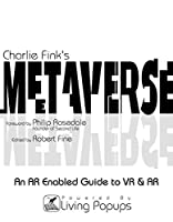 Charlie Fink's Metaverse - An AR Enabled Guide to AR & VR [並行輸入品]