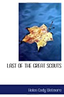 LAST OF THE GREAT SCOUTS
