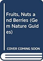 Fruits, Nuts and Berries (Gem Nature Guides)