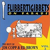 Flibbertigibbets on Parade: The Best of Jim Copp & Ed Brown, Vol. 2 by Jim Copp and Ed Brown