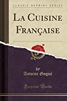 La Cuisine Française (Classic Reprint)