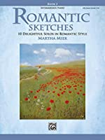 Romantic Sketches, Book 2: 10 Delightful Solos in Romantic Style