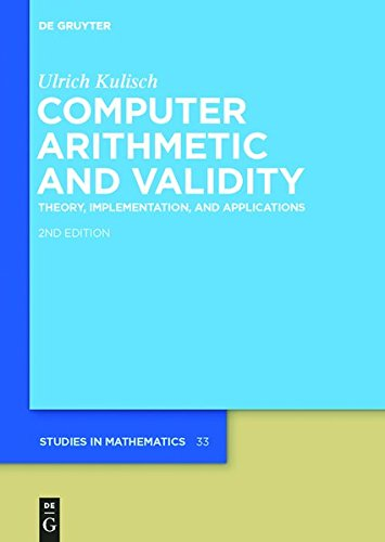 Download Computer Arithmetic and Validity: Theory, Implementation, and Applications (De Gruyter Studies in Mathematics) 3110301733