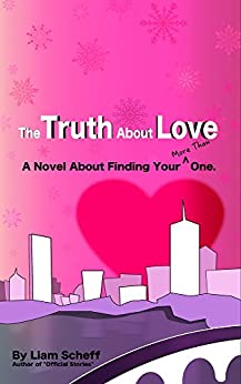 The Truth About Love: A Novel About Finding Your (More Than) One by [Scheff, Liam]
