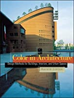 Color in Architecture: Design Methods for Buildings, Interiors, and Urban Spaces