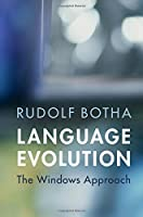 Language Evolution: The Windows Approach (Approaches to the Evolution of Language)