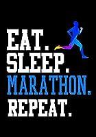 Eat Sleep Marathon Repeat: Race Keepsake Notebook Diary