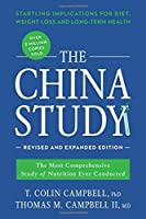 The China Study: The Most Comprehensive Study of Nutrition Ever Conducted and the Startling Implications for Diet, Weight Loss, and Lon