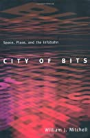 City of Bits: Space, Place, and the Infobahn (On Architecture) by William J. Mitchell(1996-08-01)