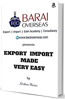 Export Import Made Very Easy: Learn Import Export Business like ABCD (Exim Book + Online Support + Updates) by [Barai, Kishan]