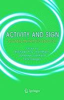 Activity and Sign: Grounding Mathematics Education