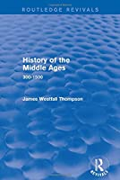 History of the Middle Ages: 300-1500 (Routledge Revivals)