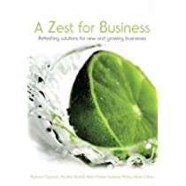 A Zest for Business: Refreshing Solutions for New and Growing Businesses