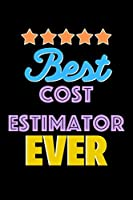 Best Cost Estimator Evers Notebook - Cost Estimator Funny Gift: Lined Notebook / Journal Gift, 120 Pages, 6x9, Soft Cover, Matte Finish
