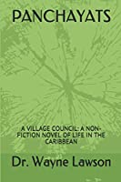 PANCHAYATS: A VILLAGE COUNCIL: A NON-FICTION NOVEL OF LIFE IN THE CARIBBEAN
