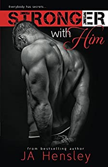 Stronger With Him (Strength Series Book 1) by [Hensley, JA]