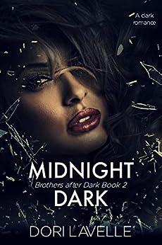 Midnight Dark: A dark romance thriller (Brothers After Dark Book 2) by [Lavelle, Dori]