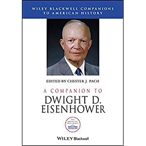 A Companion to Dwight D. Eisenhower (Wiley Blackwell Companions to American History)